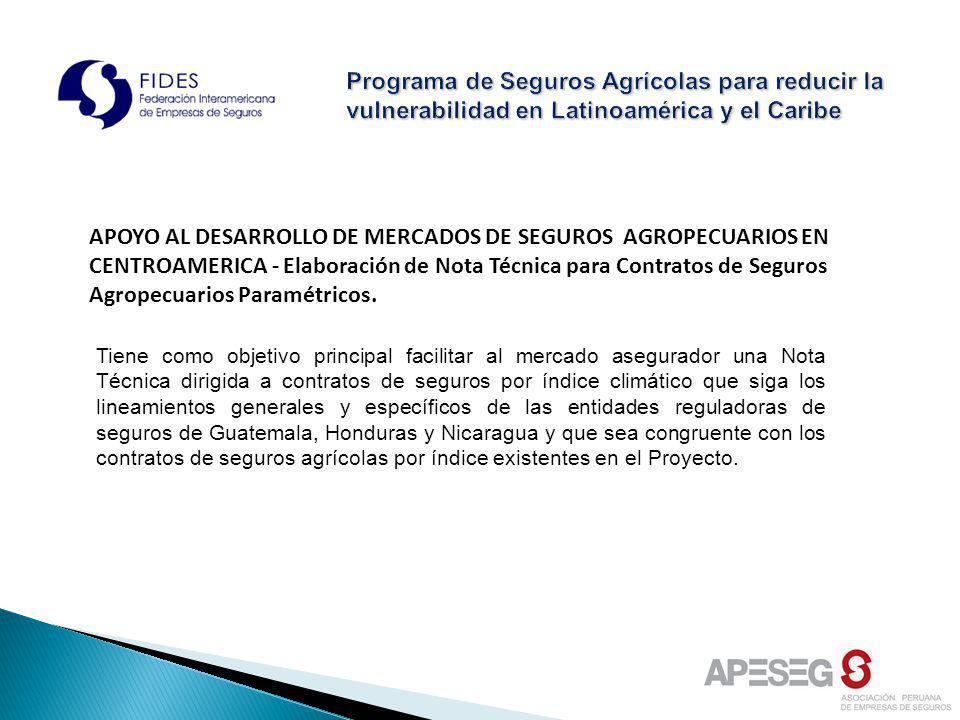 APOYO AL DESARROLLO DE MERCADOS DE SEGUROS AGROPECUARIOS EN CENTROAMERICA - Elaboración de Nota Técnica para Contratos de Seguros Agropecuarios Paramé