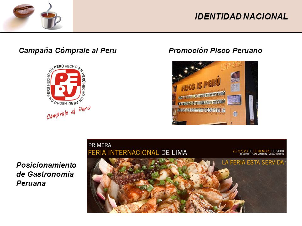 IDENTIDAD NACIONAL Campaña Cómprale al Peru Posicionamiento de Gastronomía Peruana Promoción Pisco Peruano