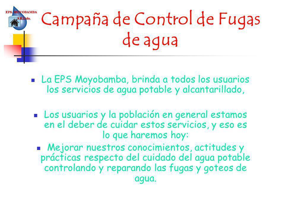 Campaña de Control de Fugas de agua La EPS Moyobamba, brinda a todos los usuarios los servicios de agua potable y alcantarillado, Los usuarios y la po