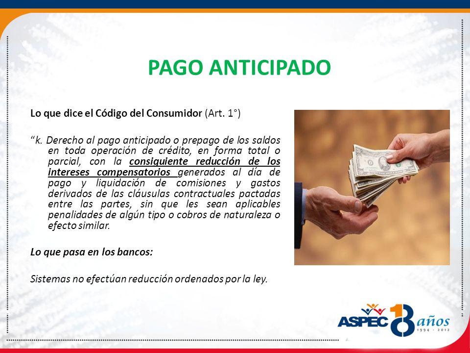 PAGO ANTICIPADO Lo que dice el Código del Consumidor (Art.