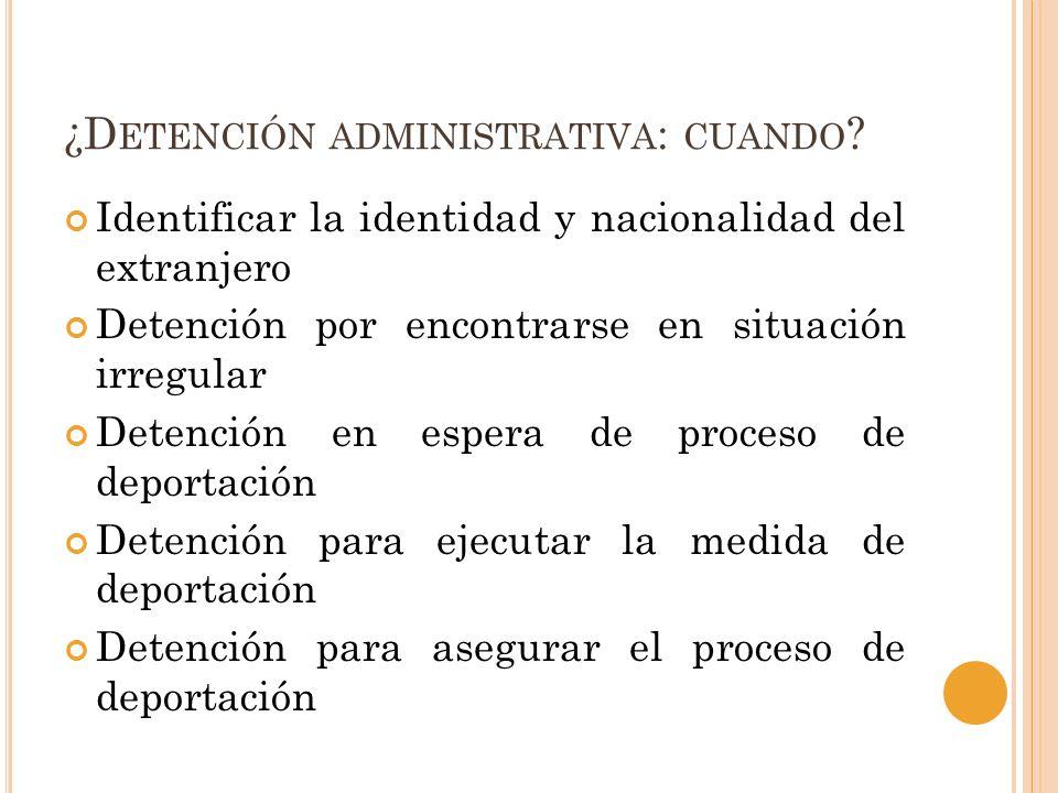 ¿D ETENCIÓN ADMINISTRATIVA : CUANDO .