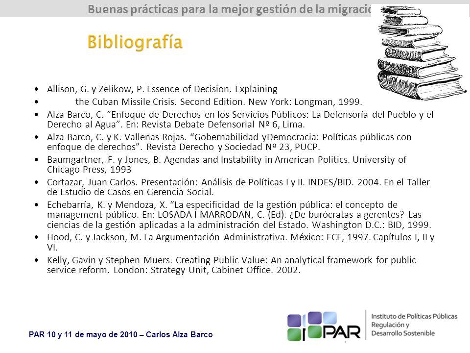 PAR 10 y 11 de mayo de 2010 – Carlos Alza Barco Buenas prácticas para la mejor gestión de la migración Allison, G.