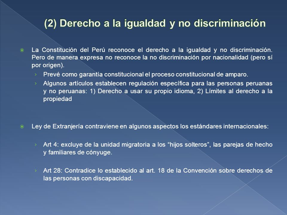 La Constitución del Perú reconoce el derecho a la igualdad y no discriminación.