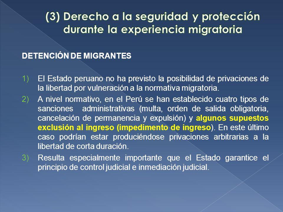 DETENCIÓN DE MIGRANTES 1)El Estado peruano no ha previsto la posibilidad de privaciones de la libertad por vulneración a la normativa migratoria.