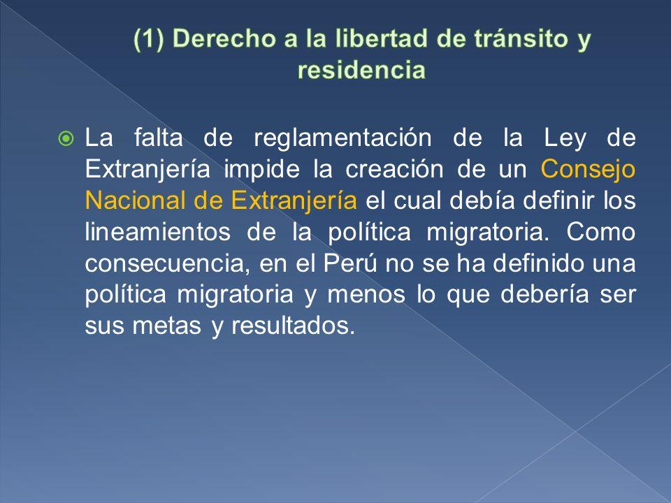 La falta de reglamentación de la Ley de Extranjería impide la creación de un Consejo Nacional de Extranjería el cual debía definir los lineamientos de la política migratoria.
