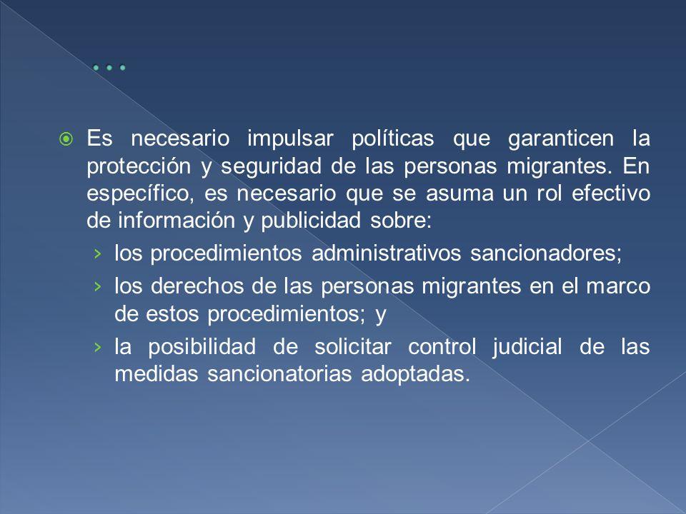 Es necesario impulsar políticas que garanticen la protección y seguridad de las personas migrantes.