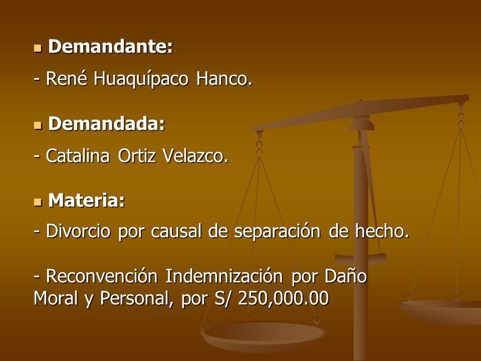 Demandante: Demandante: - René Huaquípaco Hanco.Demandada: Demandada: - Catalina Ortiz Velazco.