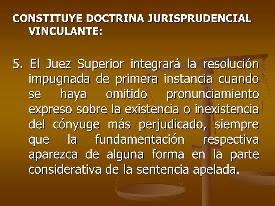 CONSTITUYE DOCTRINA JURISPRUDENCIAL VINCULANTE: 5.