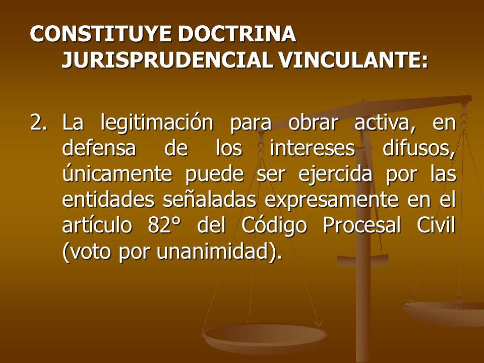 CONSTITUYE DOCTRINA JURISPRUDENCIAL VINCULANTE: 2.