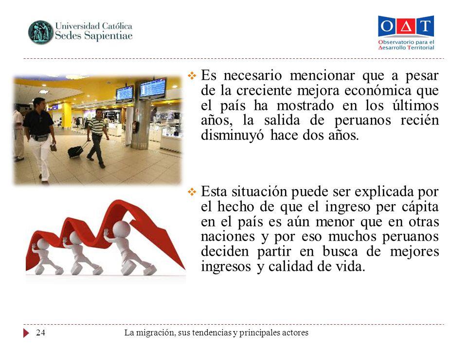 24 Es necesario mencionar que a pesar de la creciente mejora económica que el país ha mostrado en los últimos años, la salida de peruanos recién dismi