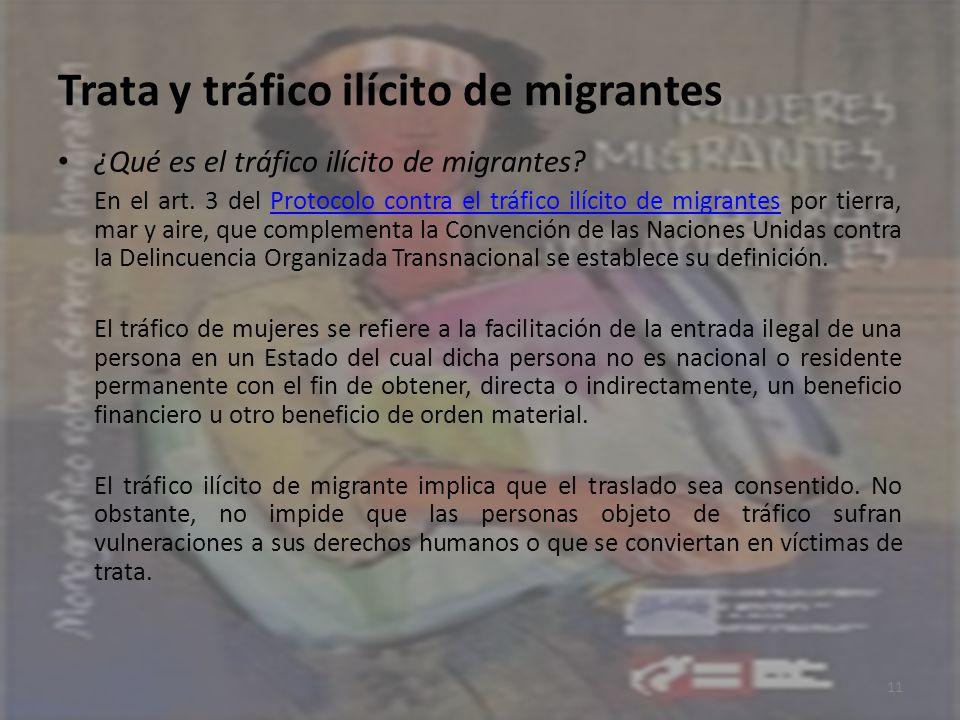 Trata y tráfico ilícito de migrantes ¿Qué es el tráfico ilícito de migrantes? En el art. 3 del Protocolo contra el tráfico ilícito de migrantes por ti
