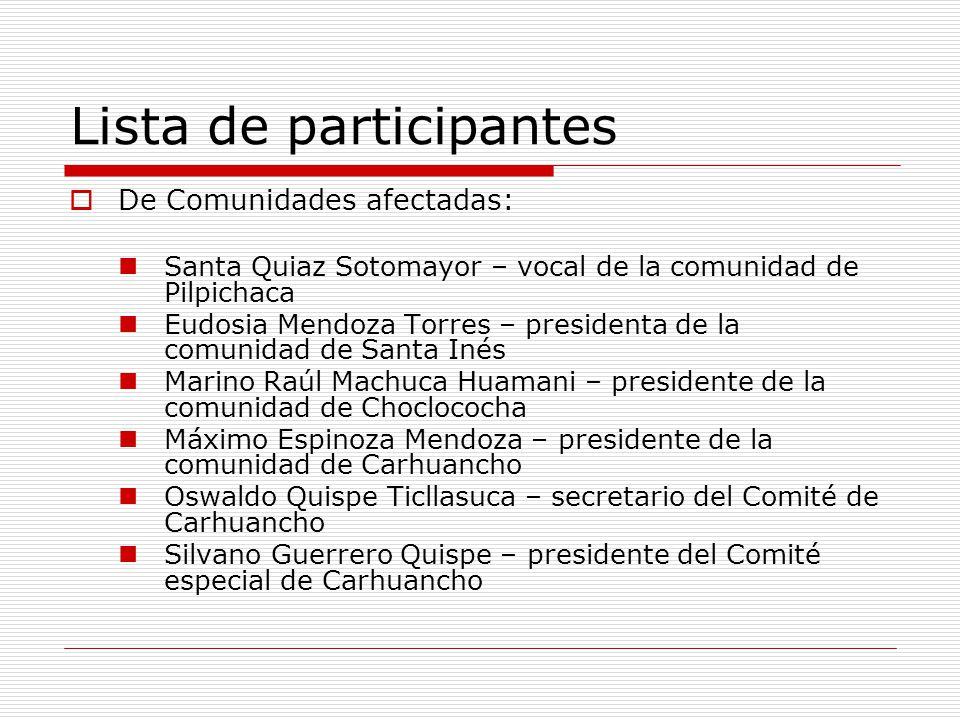 De Comunidades afectadas: Santa Quiaz Sotomayor – vocal de la comunidad de Pilpichaca Eudosia Mendoza Torres – presidenta de la comunidad de Santa Iné