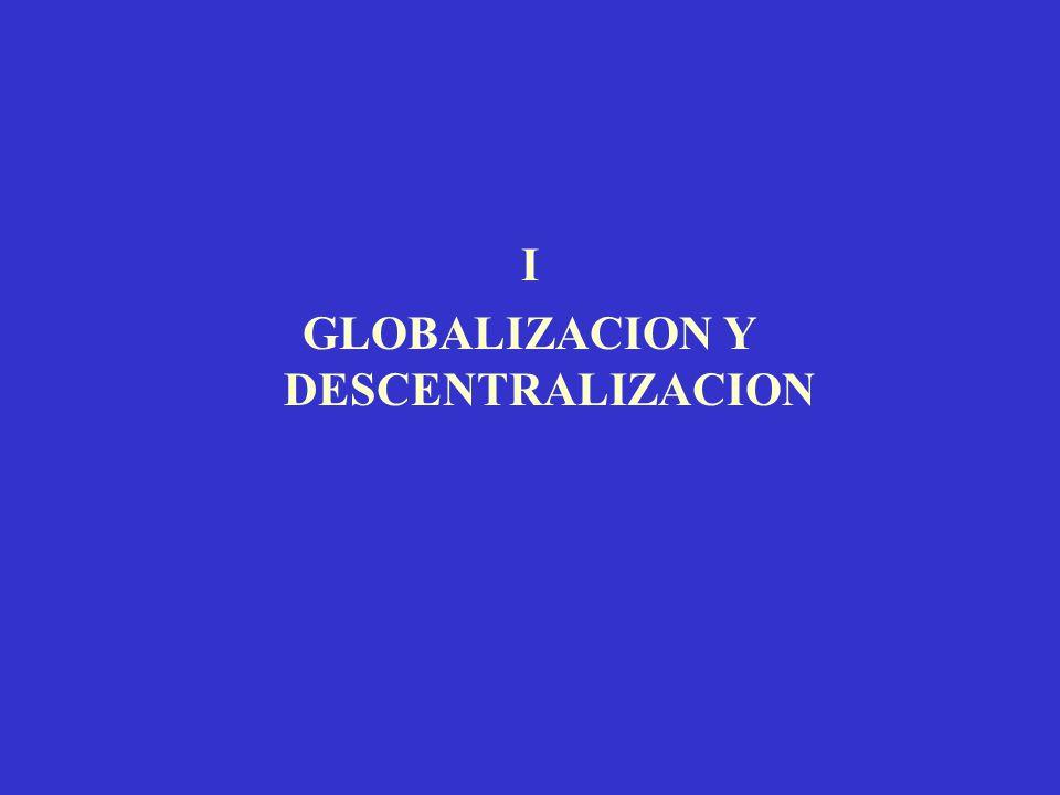 I GLOBALIZACION Y DESCENTRALIZACION