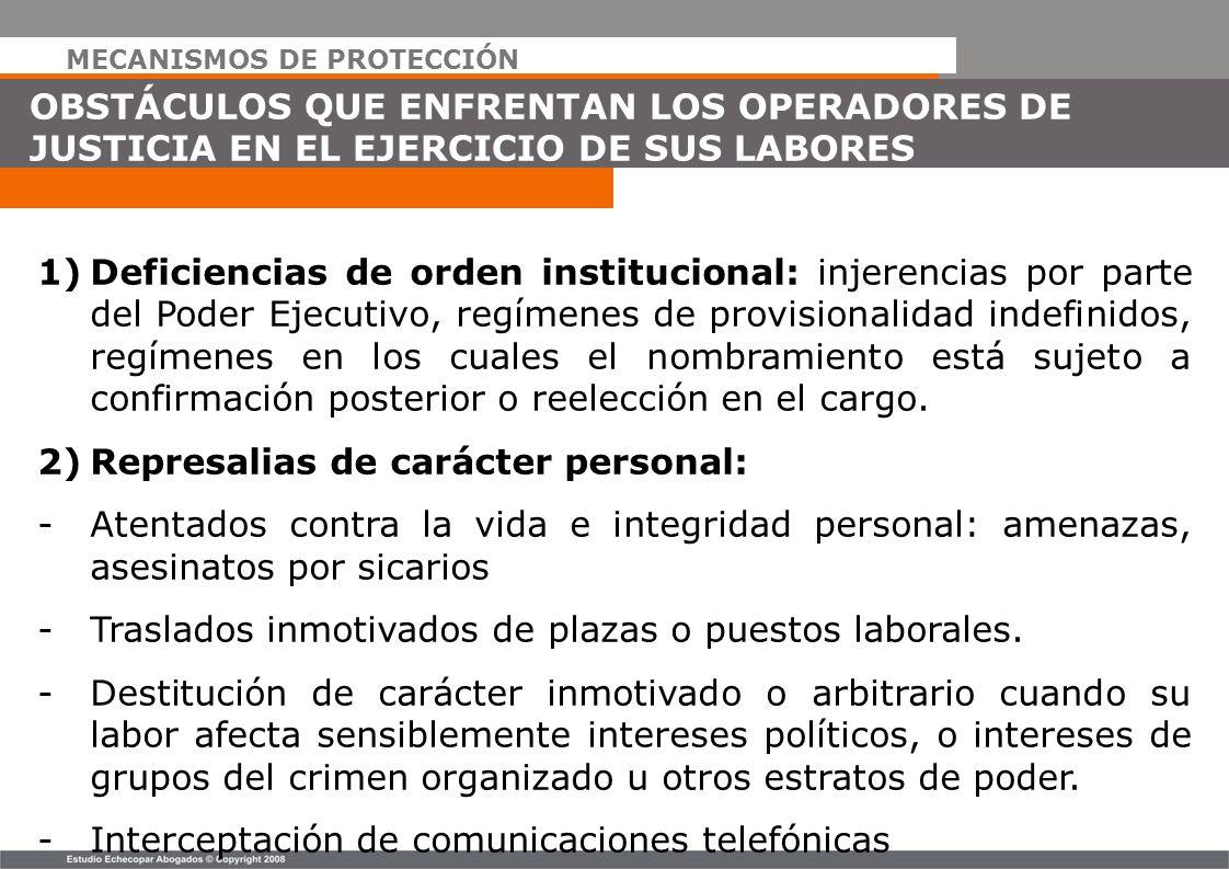 MECANISMOS DE PROTECCIÓN OBSTÁCULOS QUE ENFRENTAN LOS OPERADORES DE JUSTICIA EN EL EJERCICIO DE SUS LABORES 1)Deficiencias de orden institucional: inj