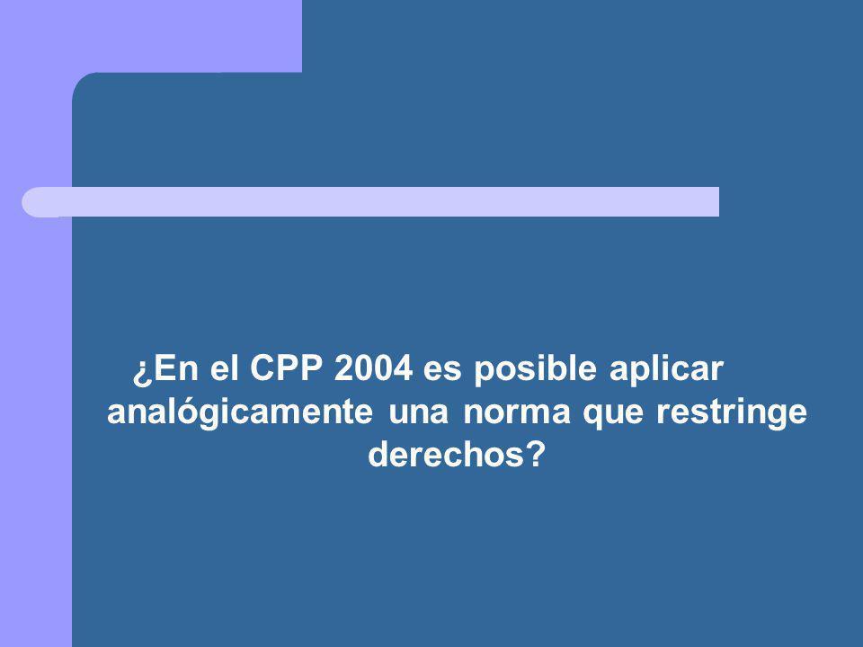 ¿En el CPP 2004 es posible aplicar analógicamente una norma que restringe derechos?