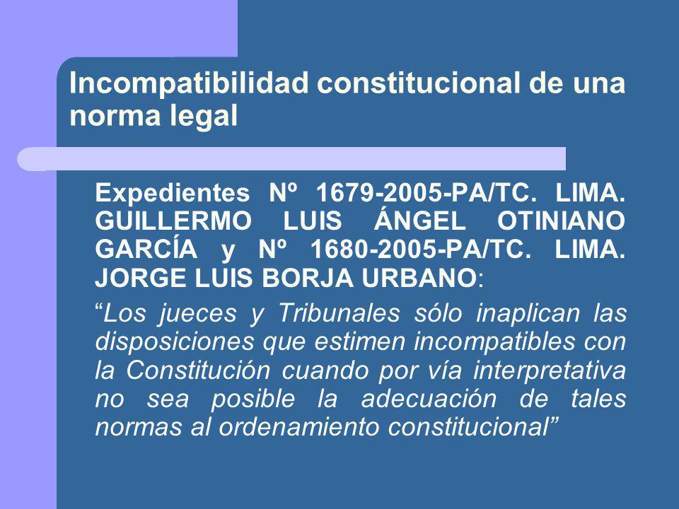 Incompatibilidad constitucional de una norma legal Expedientes Nº 1679-2005-PA/TC.