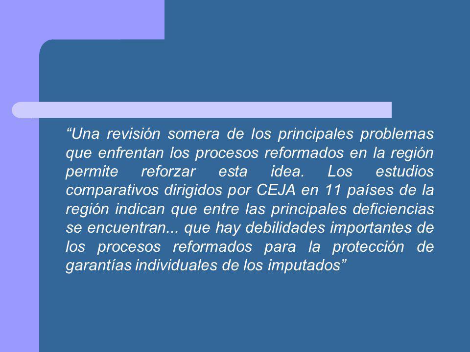 Una revisión somera de los principales problemas que enfrentan los procesos reformados en la región permite reforzar esta idea.