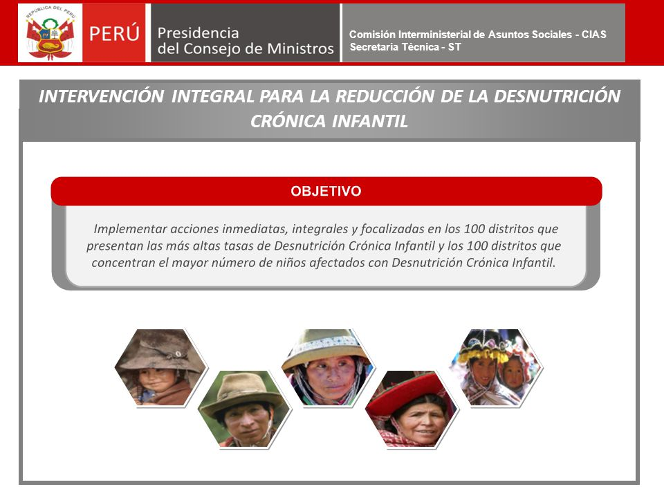 Comisión Interministerial de Asuntos Sociales - CIAS Secretaría Técnica - ST INTERVENCIÓN INTEGRAL PARA LA REDUCCIÓN DE LA DESNUTRICIÓN CRÓNICA INFANT