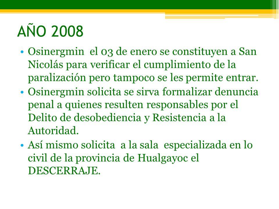 AÑO 2008 Osinergmin el 03 de enero se constituyen a San Nicolás para verificar el cumplimiento de la paralización pero tampoco se les permite entrar.
