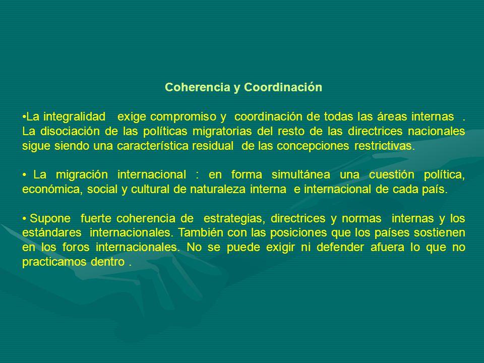 Coherencia y Coordinación La integralidad exige compromiso y coordinación de todas las áreas internas.