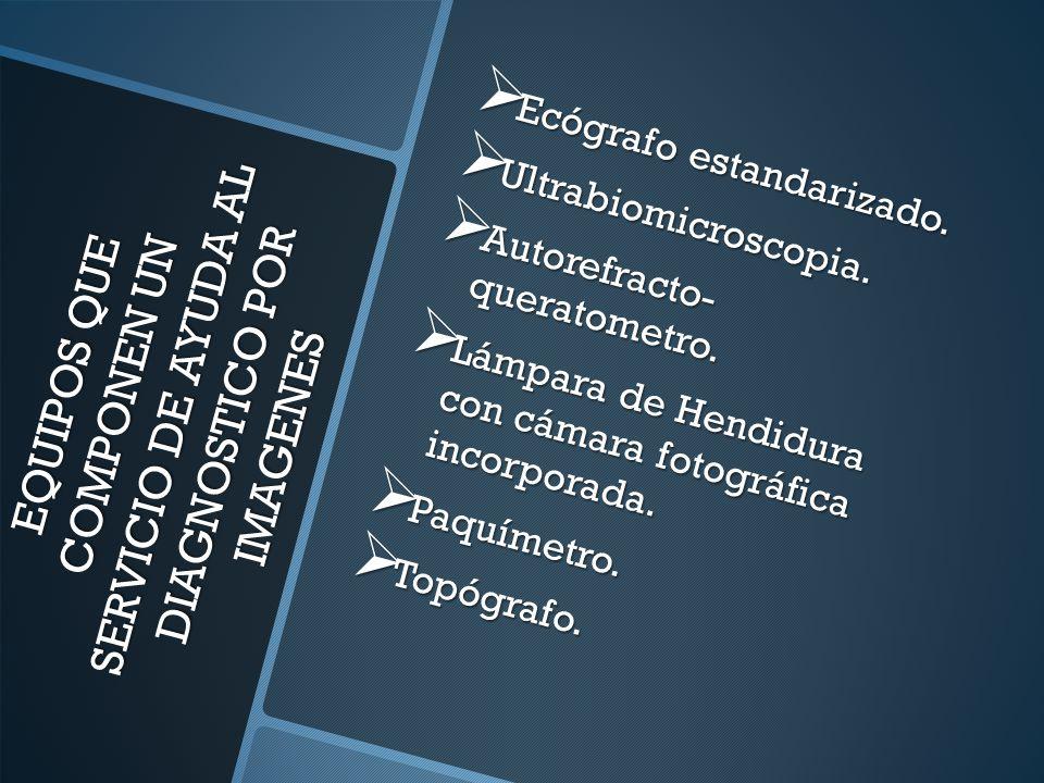 EQUIPOS QUE COMPONEN UN SERVICIO DE AYUDA AL DIAGNOSTICO POR IMAGENES EQUIPOS QUE COMPONEN UN SERVICIO DE AYUDA AL DIAGNOSTICO POR IMAGENES Ecógrafo estandarizado.