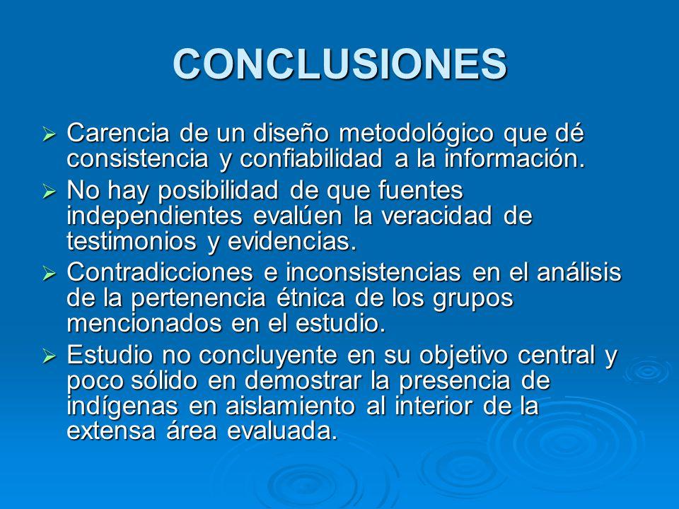 CONCLUSIONES Carencia de un diseño metodológico que dé consistencia y confiabilidad a la información.
