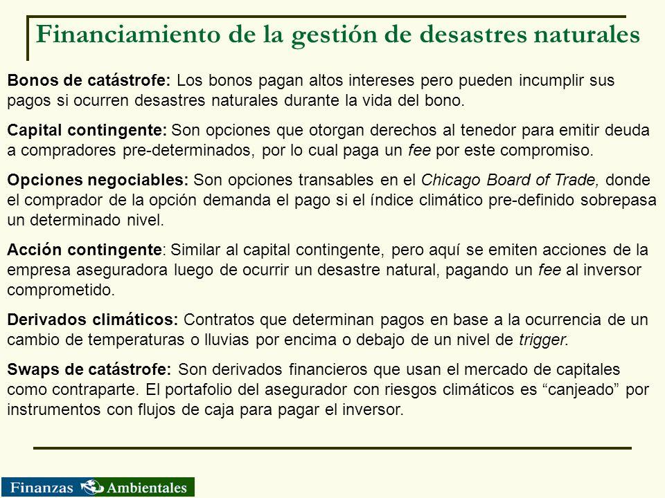 Financiamiento de la gestión de desastres naturales Bonos de catástrofe: Los bonos pagan altos intereses pero pueden incumplir sus pagos si ocurren de