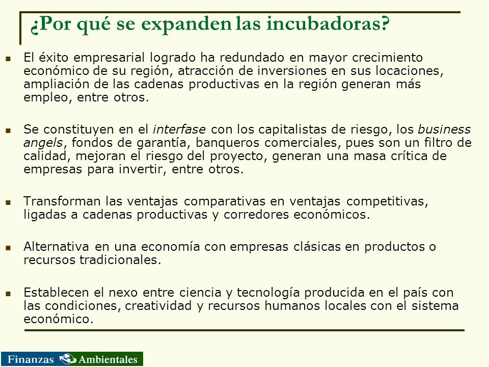 ¿Por qué se expanden las incubadoras? El éxito empresarial logrado ha redundado en mayor crecimiento económico de su región, atracción de inversiones