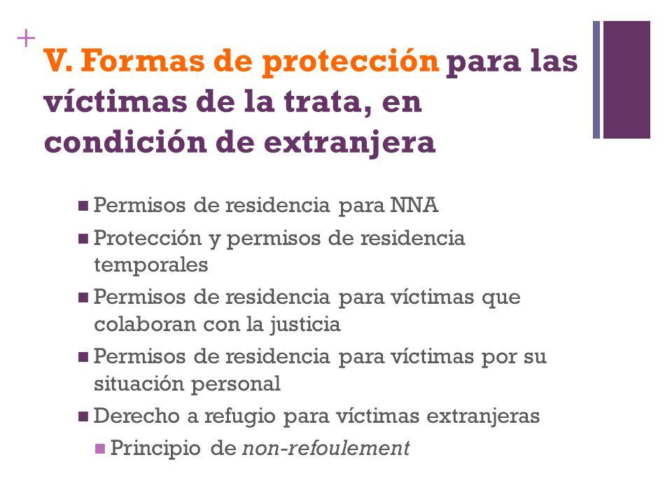 + V. Formas de protección para las víctimas de la trata, en condición de extranjera Permisos de residencia para NNA Protección y permisos de residenci