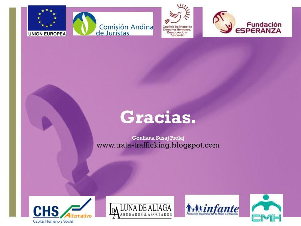 + Gentiana Susaj Prelaj www.trata-trafficking.blogspot.com Gracias.