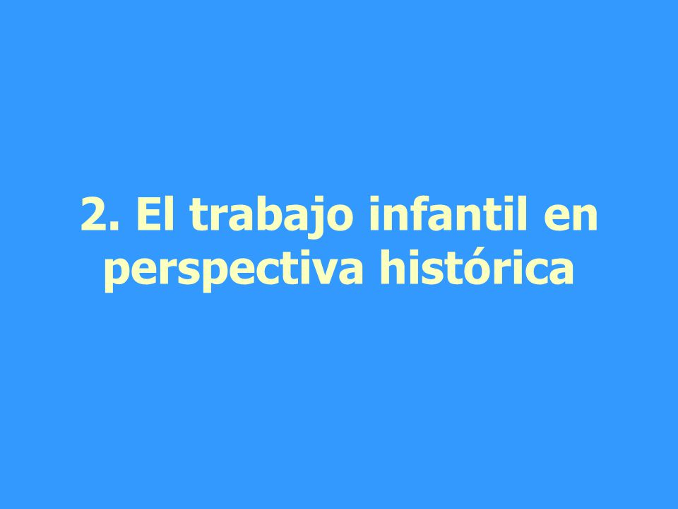 2. El trabajo infantil en perspectiva histórica