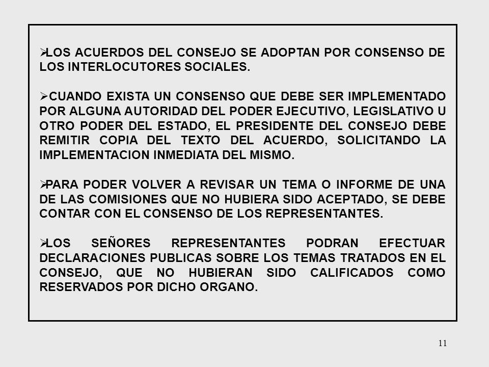 11 LOS ACUERDOS DEL CONSEJO SE ADOPTAN POR CONSENSO DE LOS INTERLOCUTORES SOCIALES. CUANDO EXISTA UN CONSENSO QUE DEBE SER IMPLEMENTADO POR ALGUNA AUT
