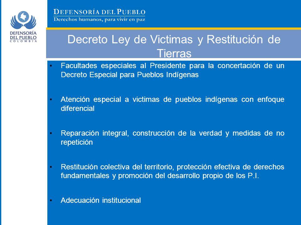Decreto Ley de Victimas y Restitución de Tierras Facultades especiales al Presidente para la concertación de un Decreto Especial para Pueblos Indígena