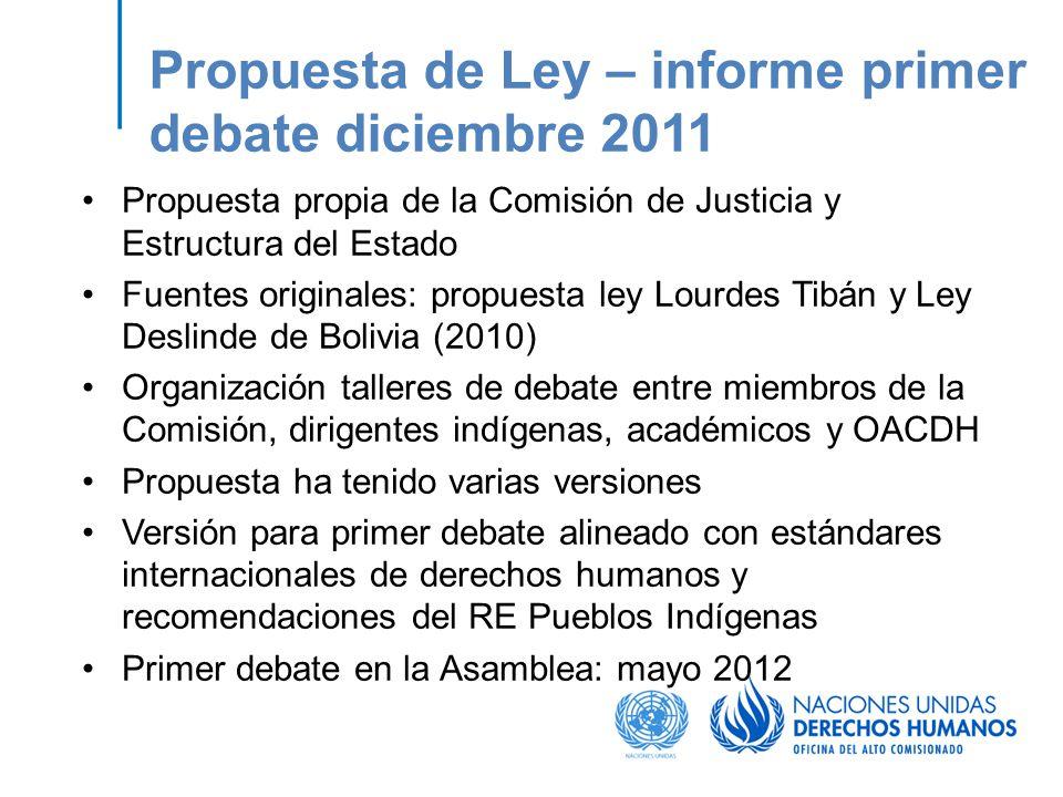 Propuesta de Ley – informe primer debate diciembre 2011 Propuesta propia de la Comisión de Justicia y Estructura del Estado Fuentes originales: propue