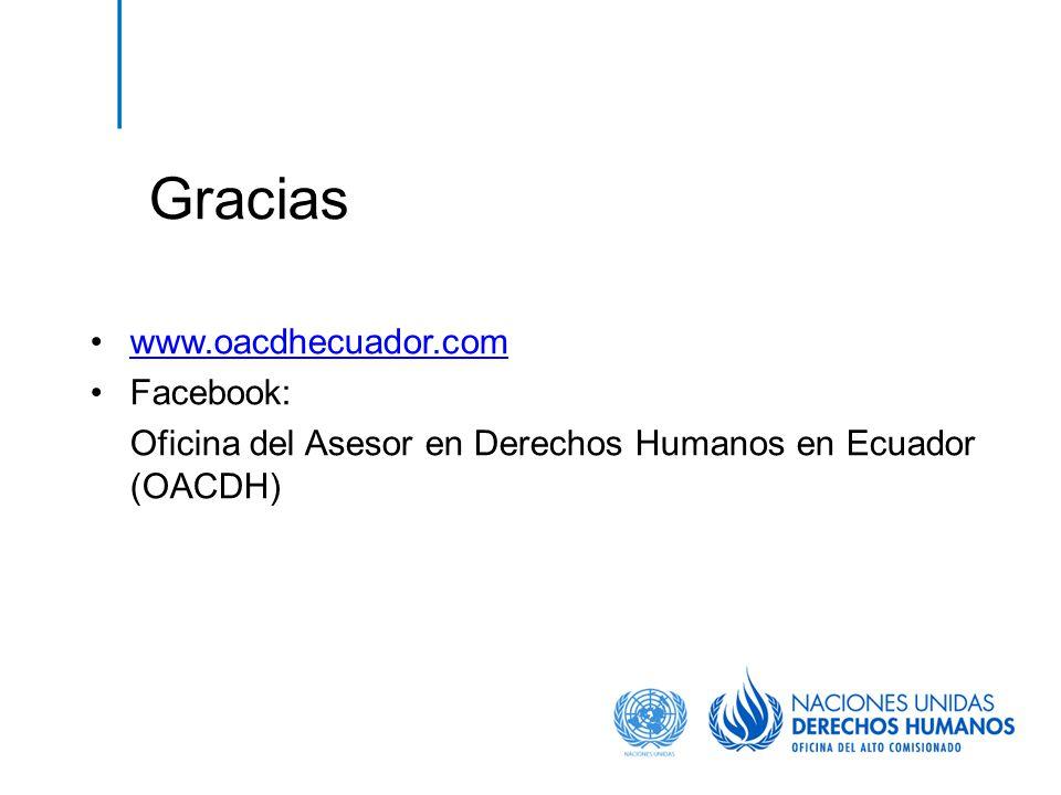 Gracias www.oacdhecuador.com Facebook: Oficina del Asesor en Derechos Humanos en Ecuador (OACDH)