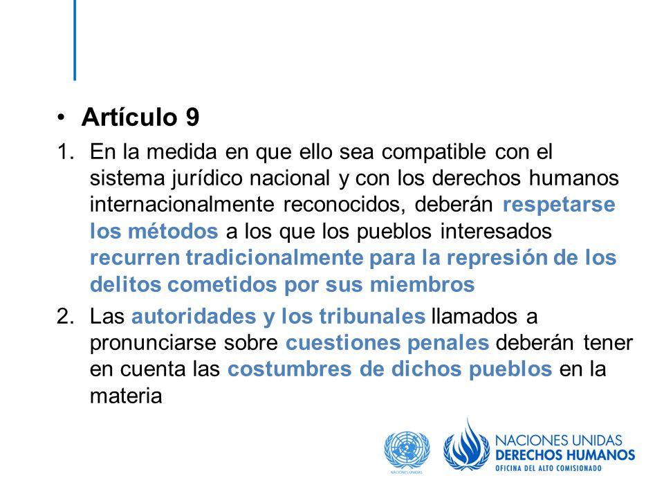Artículo 9 1.En la medida en que ello sea compatible con el sistema jurídico nacional y con los derechos humanos internacionalmente reconocidos, deber