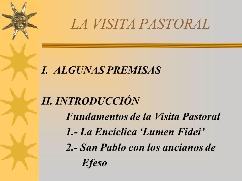 LA VISITA PASTORAL I. ALGUNAS PREMISAS II.