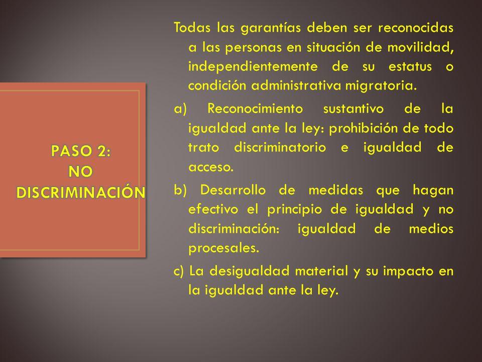 Todas las garantías deben ser reconocidas a las personas en situación de movilidad, independientemente de su estatus o condición administrativa migratoria.