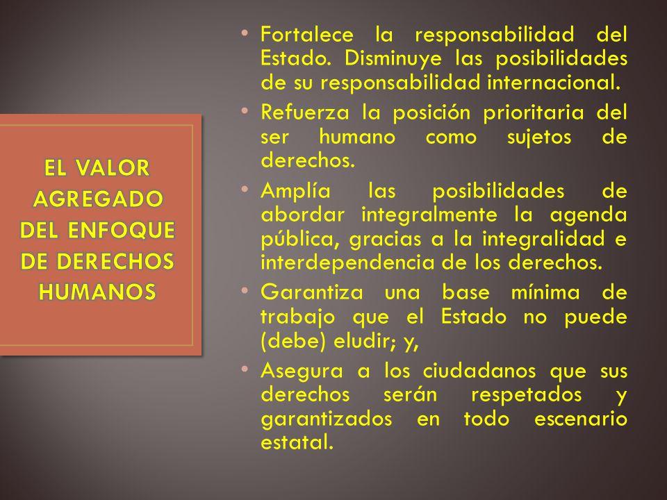 Fortalece la responsabilidad del Estado.