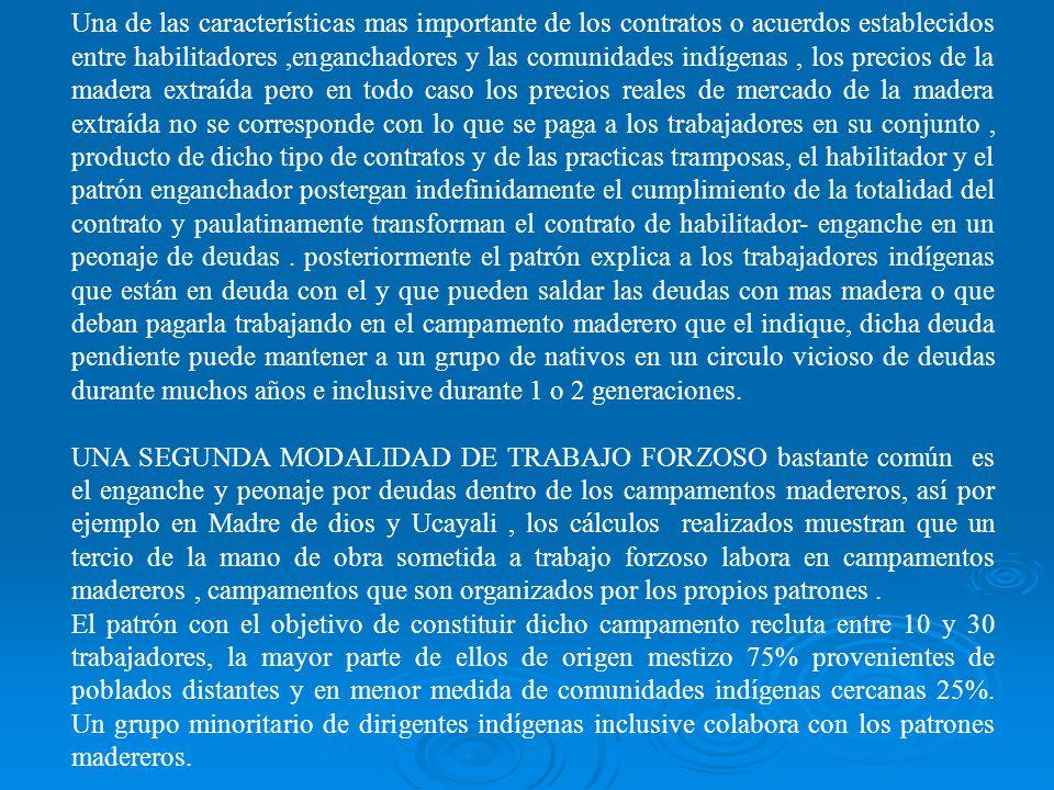 UNA PRIMERA FORMA DE TRABAJO FORZOSO en el Perú se produce bajo el sistema de HABILITACION-ENGANCHE bastante difundido a lo largo de toda la amazonia.