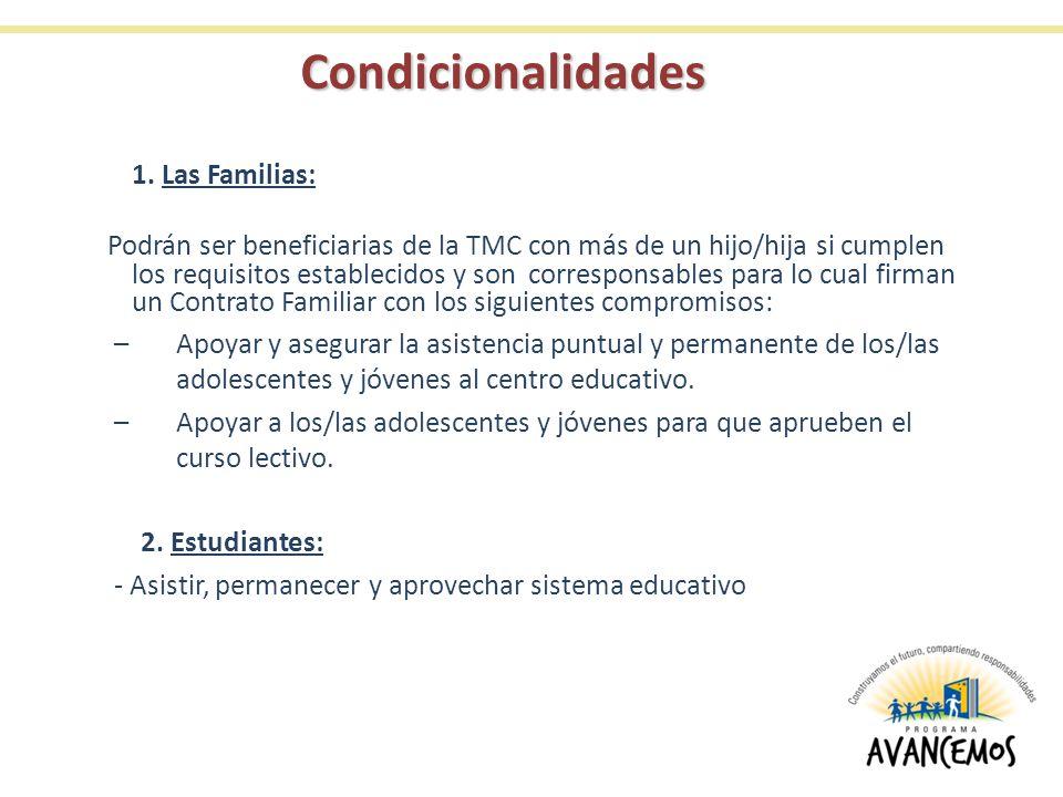 Condicionalidades 1. Las Familias: Podrán ser beneficiarias de la TMC con más de un hijo/hija si cumplen los requisitos establecidos y son corresponsa