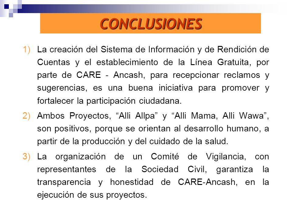 1)La creación del Sistema de Información y de Rendición de Cuentas y el establecimiento de la Línea Gratuita, por parte de CARE - Ancash, para recepci
