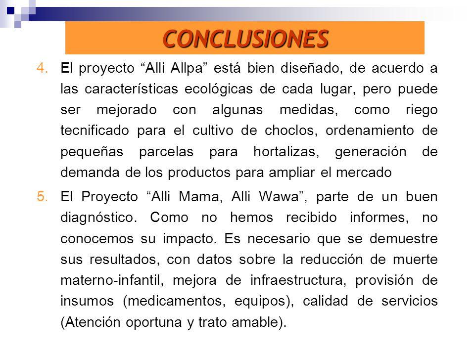 4.El proyecto Alli Allpa está bien diseñado, de acuerdo a las características ecológicas de cada lugar, pero puede ser mejorado con algunas medidas, c