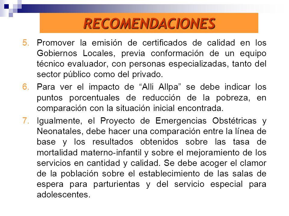 5.Promover la emisión de certificados de calidad en los Gobiernos Locales, previa conformación de un equipo técnico evaluador, con personas especializ