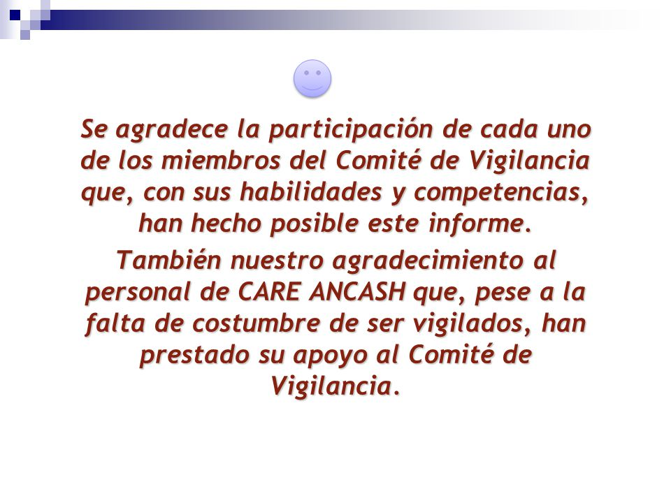 Se agradece la participación de cada uno de los miembros del Comité de Vigilancia que, con sus habilidades y competencias, han hecho posible este info