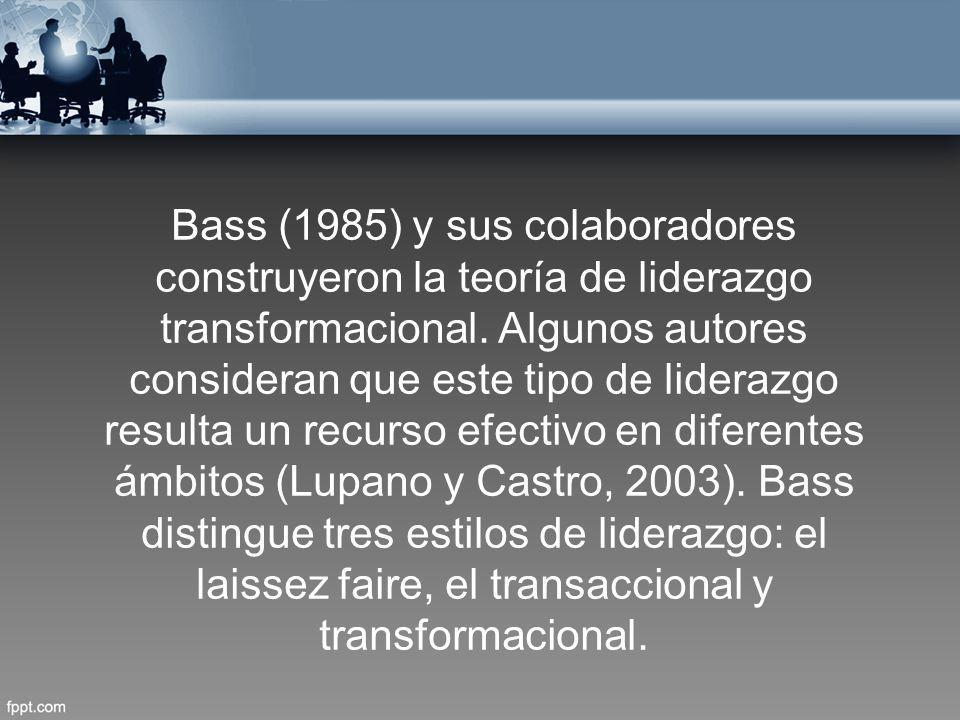 Bass (1985) y sus colaboradores construyeron la teoría de liderazgo transformacional. Algunos autores consideran que este tipo de liderazgo resulta un