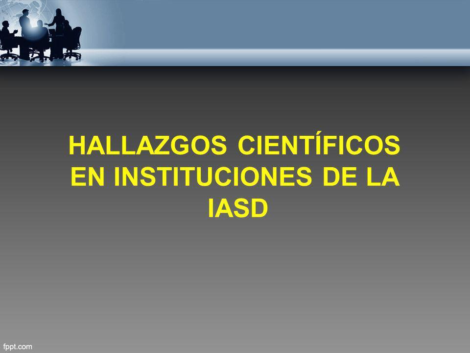 HALLAZGOS CIENTÍFICOS EN INSTITUCIONES DE LA IASD