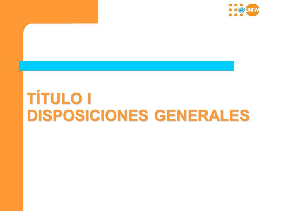 TÍTULO I DISPOSICIONES GENERALES