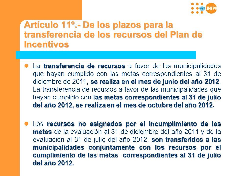 Artículo 11º.- De los plazos para la transferencia de los recursos del Plan de Incentivos transferencia de recursos se realiza en el mes de junio del