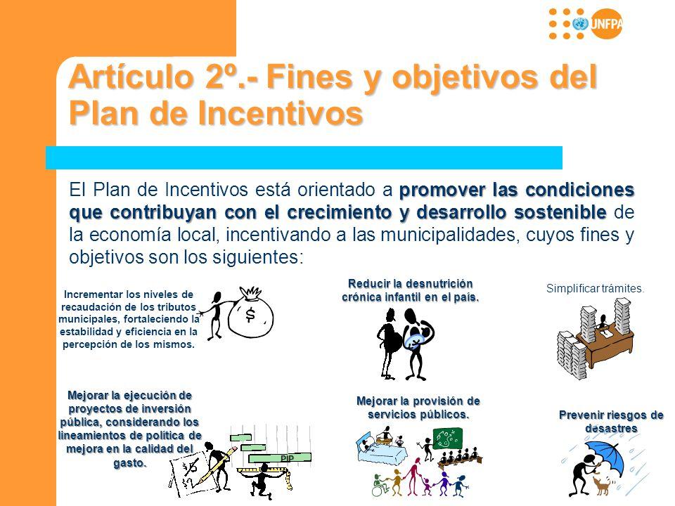 Artículo 2º.- Fines y objetivos del Plan de Incentivos promover las condiciones que contribuyan con el crecimiento y desarrollo sostenible El Plan de